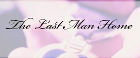 Cover for The Last Man Home by Susan Preiss Martin